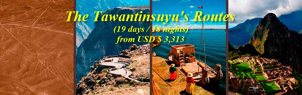 Peru Vacation Package: The Tawantinsuyu's Routes (19 days/18 nigths) from USD $ 3,313
